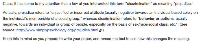 "Class, it has come to my attention that a few of you interpreted this term ""discrimination"" as meaning ""prejudice."" Actually,"